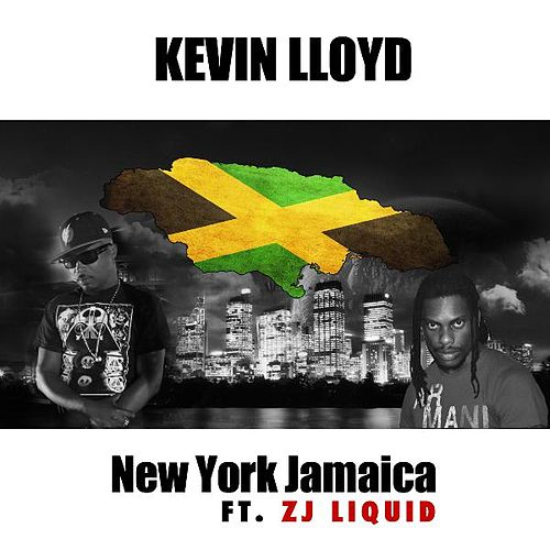 New York Jamaica (feat. Zj Liquid) by Kevin Lloyd