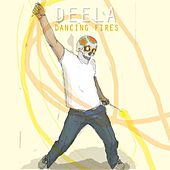 Play & Download Dancing Fires by Deela | Napster
