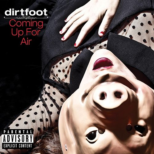 Play & Download Coming Up for Air by Dirtfoot | Napster