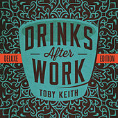 Play & Download Drinks After Work by Toby Keith | Napster