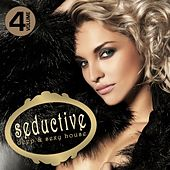 Play & Download Seductive - Deep & Sexy House, Vol. 4 by Various Artists | Napster