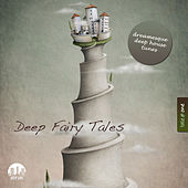 Play & Download Deep Fairy Tales, Vol. 1 - Dreamesque Deep House Tunes by Various Artists | Napster
