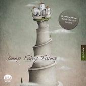 Deep Fairy Tales, Vol. 1 - Dreamesque Deep House Tunes by Various Artists