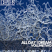 All Day I Dream, Vol. Two - Essential Deep House Selection by Various Artists