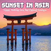Sunset in Asia (Ethnic Buddha Zen Bar Chillout Lounge) by Various Artists