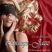 Play & Download Lounge and Jazz Erotic Selection the 40 Best Songs to Make Love by Various Artists | Napster