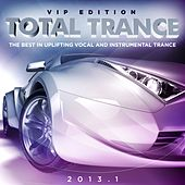 Play & Download Total Trance 2013.1 (The Best in Uplifting Vocal and Instrumental Trance) by Various Artists | Napster