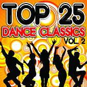 Play & Download Top 25 Dance Classics, Vol. 2 by Various Artists | Napster