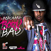 Play & Download Born Bad - Single by Popcaan | Napster