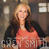 My Strength, My Song by Gwen Smith