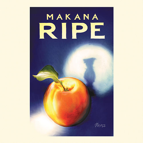 Play & Download Ripe by Makana | Napster