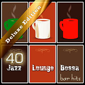 Play & Download 40 Jazz Lounge Bossa Bar Hits (Deluxe Edition) by Various Artists | Napster