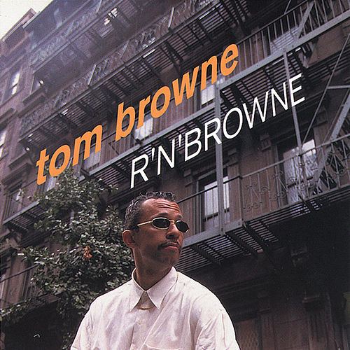 Tom Browne - R'N'Browne