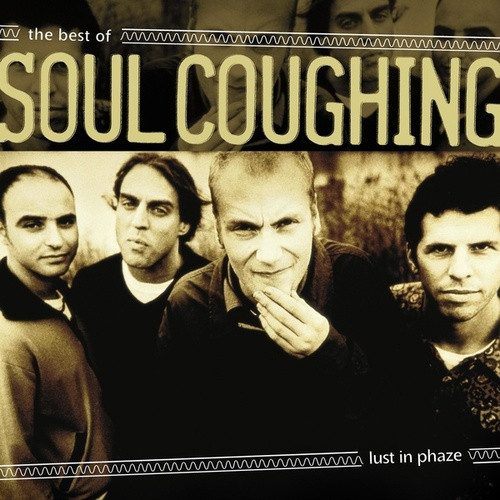 Play & Download Lust In Phaze:  The Best Of Soul Coughing by Soul Coughing | Napster