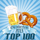 Oktoberfest 2013 (Top 100) by Various Artists