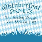 Play & Download Oktoberfest 2013 - Die besten Songs der Wies'n 2013 by Various Artists | Napster