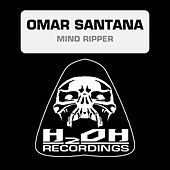 Play & Download Mind Ripper by Omar Santana | Napster