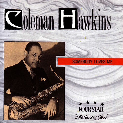 Play & Download Somebody Loves Me by Coleman Hawkins | Napster