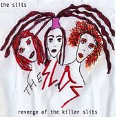 Revenge of the Killer Slits von The Slits