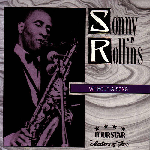 Play & Download Without a Song by Sonny Rollins | Napster