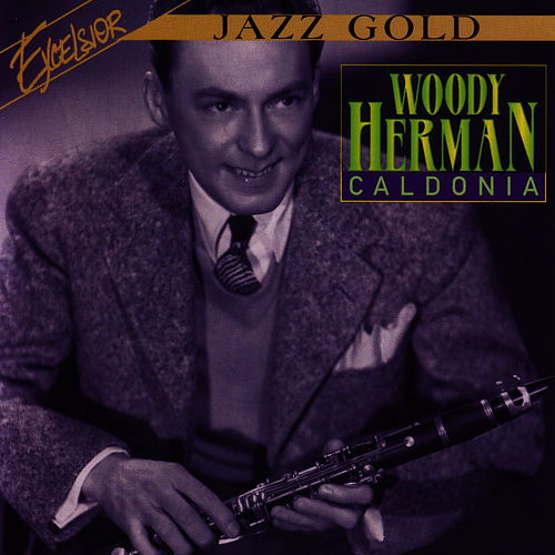 Play & Download Caldonia by Woody Herman | Napster