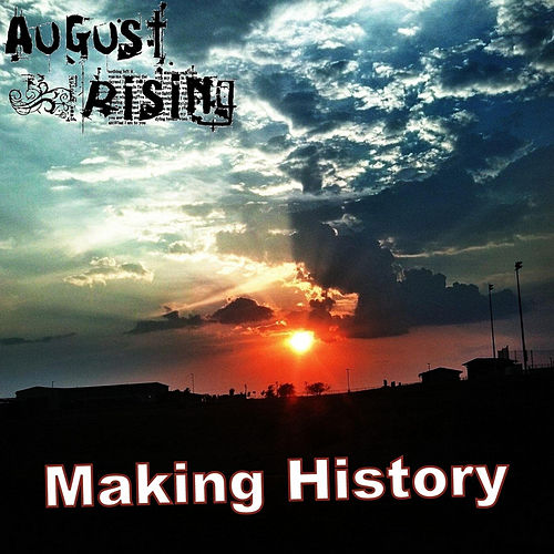 Play & Download Making History by August Rising | Napster