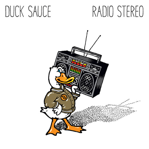 Radio Stereo by Duck Sauce