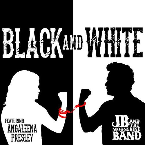 Play & Download Black and White (feat. Angaleena Presley) by JB and The Moonshine Band | Napster