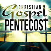 Christian Gospel Pentecost von Various Artists