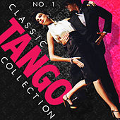 Play & Download No. 1 Classic Tango Collection by Various Artists | Napster