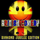 Play & Download British Comedy - Diamond Jubilee Edition by Various Artists | Napster