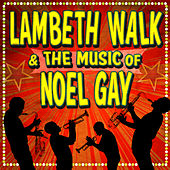 Play & Download Lambeth Walk & the Music of Noel Gay by Various Artists | Napster