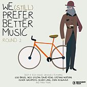 We (Still) Prefer Better Music (Round 2) by Various Artists