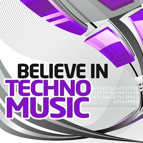 Believe in Techno, Vol.6 (Best Underground Tracks from Minimal to Progressive Techno) von Various Artists