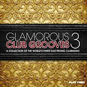 Glamorous Club Grooves, Vol. 3 by Various Artists