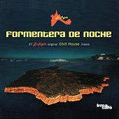 Formentera De Noche (27 Es Pujols Original Chill House Tracks) by Various Artists