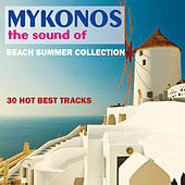 The Sound of Mykonos (Beach Summer Collection 30 Hot Best Tracks) by Various Artists