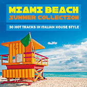 Miami Beach Summer Collection (30 Hot Tracks in Italian House Style) by Various Artists