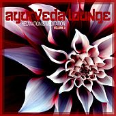 Play & Download Ayurveda Lounge - Relaxation & Meditation, Vol. 3 by Various Artists | Napster