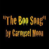 Play & Download The Boo Song (feat. Brian Krumm) by Carousel Moon | Napster