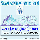 Play & Download 2012 Sweet Adelines International Rising Star Competition Top 5 by Various Artists | Napster