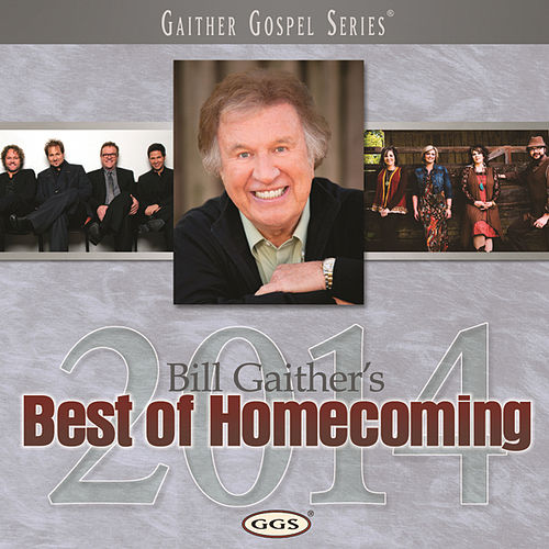 Play & Download Bill Gaither's Best Of Homecoming 2014 by Various Artists | Napster