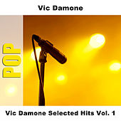 Vic Damone Selected Hits Vol. 1 by Vic Damone
