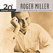 Play & Download 20th Century Masters - The Millennium Collection: The Best Of Roger Miller by Roger Miller | Napster