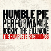 Play & Download Performance - Rockin' The Fillmore: The Complete Recordings by Humble Pie | Napster