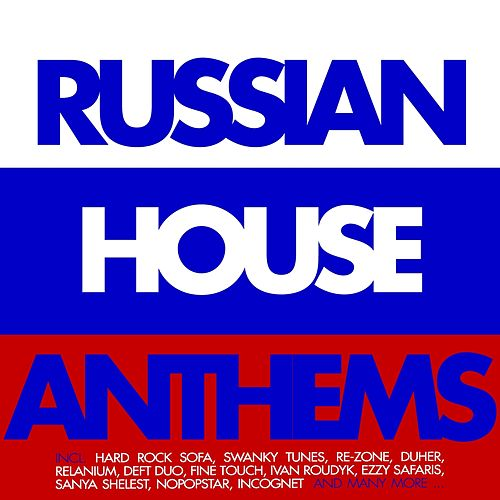 Russian House Anthems by Various Artists