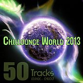 Chillounge World 2013 (50 Tracks - Lounge & Chillout) by Various Artists