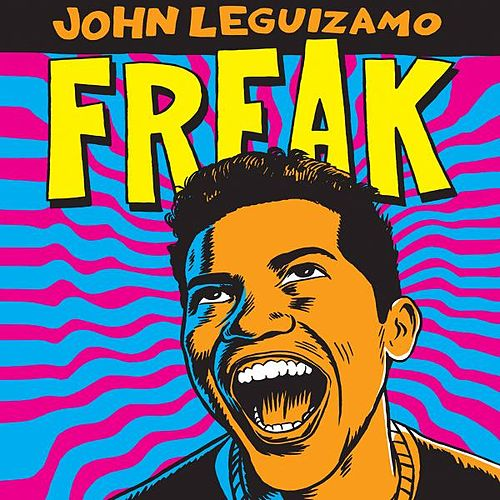 Play & Download Freak by John Leguizamo | Napster