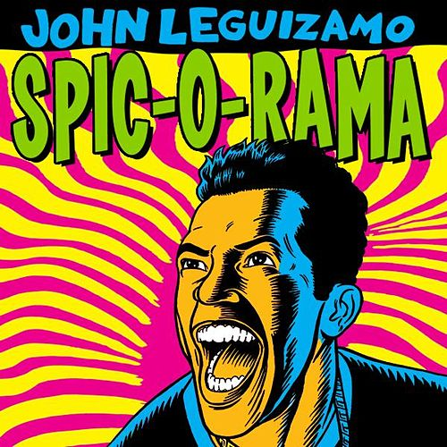 Play & Download Spic-O-Rama by John Leguizamo | Napster