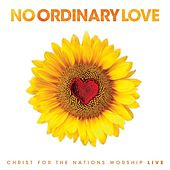 No Ordinary Love by Christ For The Nations Music